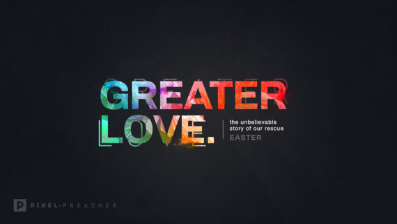 Greater_Love_Easter_1